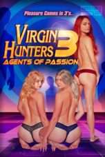 Nonton Film Virgin Hunters 3: Agents of Passion Download Streaming Movie Bioskop Subtitle Indonesia