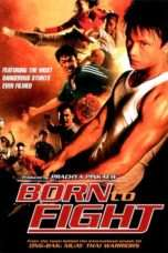 Nonton Born to Fight (2004) Subtitle Indonesia