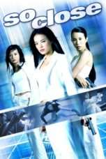 Nonton Streaming Download Drama So Close (2002) Subtitle Indonesia