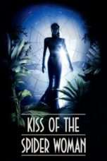 Nonton Streaming Download Drama Kiss of the Spider Woman (1985) Subtitle Indonesia