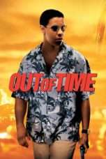 Nonton Film Out of Time Download Streaming Movie Bioskop Subtitle Indonesia