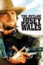Nonton Streaming Download Drama The Outlaw Josey Wales (1976) Subtitle Indonesia