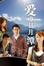 Nonton Film Love in Sun Moon Lake Download Streaming Movie Bioskop Subtitle Indonesia
