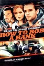 Nonton Streaming Download Drama How to Rob a Bank (2007) Subtitle Indonesia