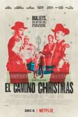Nonton Film El Camino Christmas Download Streaming Movie Bioskop Subtitle Indonesia