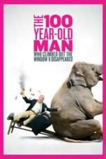 Nonton Streaming Download Drama The 100 Year-Old Man Who Climbed Out the Window and Disappeared (2013) Subtitle Indonesia