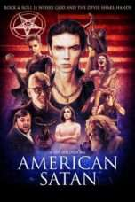 Nonton Film American Satan Download Streaming Movie Bioskop Subtitle Indonesia