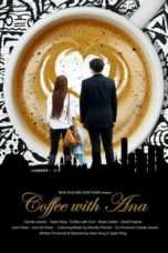 Nonton Film Coffee with Ana Download Streaming Movie Bioskop Subtitle Indonesia