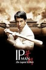 Nonton Streaming Download Drama The Legend Is Born: Ip Man (2010) Subtitle Indonesia