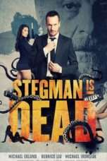 "Nonton Film Stegman is Dead (<a href=""https://dramaserial.tv/year/2017/"" rel=""tag"">2017</a>) 