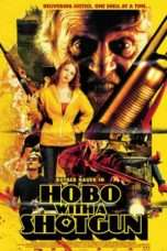 Nonton Streaming Download Drama Hobo with a Shotgun (2011) jf Subtitle Indonesia