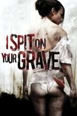 Nonton I Spit on Your Grave (2010) Subtitle Indonesia