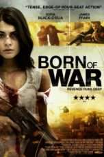 Nonton Born Of War (2013) Subtitle Indonesia