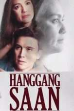 Nonton Streaming Download Drama Hanggang Saan (2017) Subtitle Indonesia