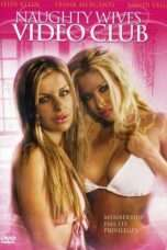 Nonton Streaming Download Drama Naughty Wives Video Club (2006) Subtitle Indonesia
