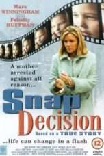 Nonton Streaming Download Drama Snap Decision (2017) Subtitle Indonesia