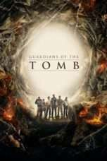 Nonton Guardians of the Tomb (2018) Subtitle Indonesia
