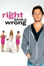 Nonton The Right Kind of Wrong (2013) Subtitle Indonesia