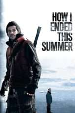 Nonton Streaming Download Drama How I Ended This Summer (2010) Subtitle Indonesia