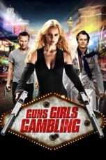 Nonton Streaming Download Drama Guns, Girls and Gambling (2011) Subtitle Indonesia