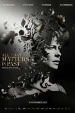 Nonton Streaming Download Drama All That Matters Is Past (2012) Subtitle Indonesia