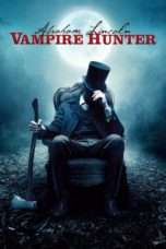 Nonton Abraham Lincoln: Vampire Hunter (2012) Subtitle Indonesia