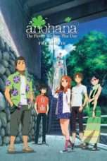 Nonton Anohana: The Flower We Saw That Day – The Movie (2013) Subtitle Indonesia