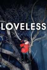 "Nonton Film Loveless 2017 (<a href=""https://dramaserial.tv/year/2017/"" rel=""tag"">2017</a>) 