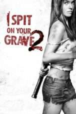 "Nonton Film I Spit on Your Grave 2 (<a href=""https://dramaserial.tv/year/2013/"" rel=""tag"">2013</a>) 