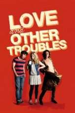 Nonton Streaming Download Drama Love and Other Troubles (2012) Subtitle Indonesia