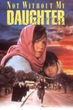 "Nonton Film Not Without My Daughter (<a href=""https://dramaserial.tv/year/1991/"" rel=""tag"">1991</a>) 