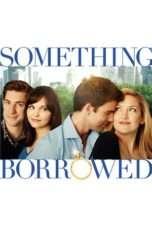 Nonton Streaming Download Drama Something Borrowed (2011) Subtitle Indonesia