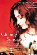 "Nonton Film Gloomy Sunday (<a href=""https://dramaserial.tv/year/1999/"" rel=""tag"">1999</a>) 