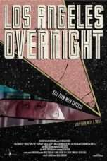 Nonton Streaming Download Drama Los Angeles Overnight (2018) Subtitle Indonesia