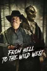 Nonton Streaming Download Drama From Hell to the Wild West (2017) hd Subtitle Indonesia