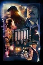 Nonton Trouble Is My Business (2018) Subtitle Indonesia