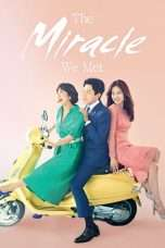 Nonton Streaming Download Drama The Miracle We Met (2018) Subtitle Indonesia