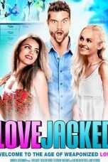 Nonton Streaming Download Drama LoveJacked (2017) Subtitle Indonesia