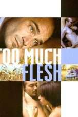 Nonton Streaming Download Drama Too Much Flesh (2000) Subtitle Indonesia