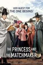 Nonton Streaming Download Drama The Princess and the Matchmaker (2018) Sub Indo mat Subtitle Indonesia