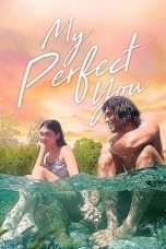 Nonton Streaming Download Drama My Perfect You (2018) Subtitle Indonesia