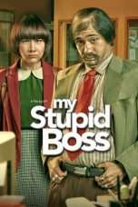 Nonton Streaming Download Drama My Stupid Boss (2016) Subtitle Indonesia