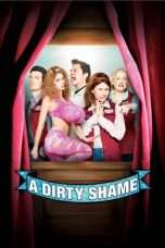 Nonton Streaming Download Drama A Dirty Shame (2004) Subtitle Indonesia