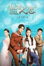 Nonton Streaming Download Drama Love of Aurora (2017) Subtitle Indonesia