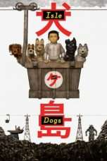Nonton Streaming Download Drama Isle of Dogs (2018) Subtitle Indonesia