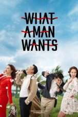 Nonton Streaming Download Drama What a Man Wants (2018) jf Subtitle Indonesia