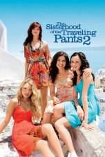 Nonton Streaming Download Drama The Sisterhood of the Traveling Pants 2 (2008) Subtitle Indonesia