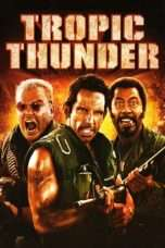 Nonton Streaming Download Drama Tropic Thunder (2008) Subtitle Indonesia