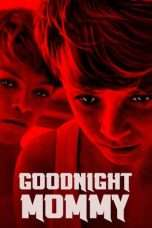 Nonton Streaming Download Drama Goodnight Mommy (2014) Subtitle Indonesia