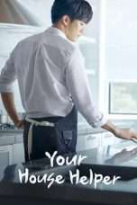 Nonton Streaming Download Drama Your House Helper (2018) Subtitle Indonesia